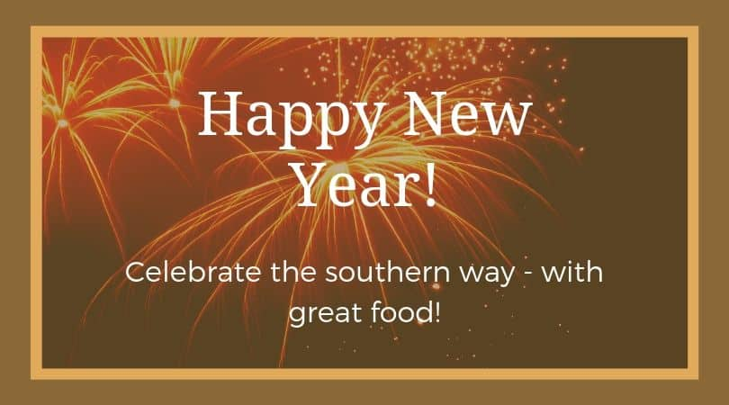 Happy New Year - Celebrate by having a special New Year's Day dinner.