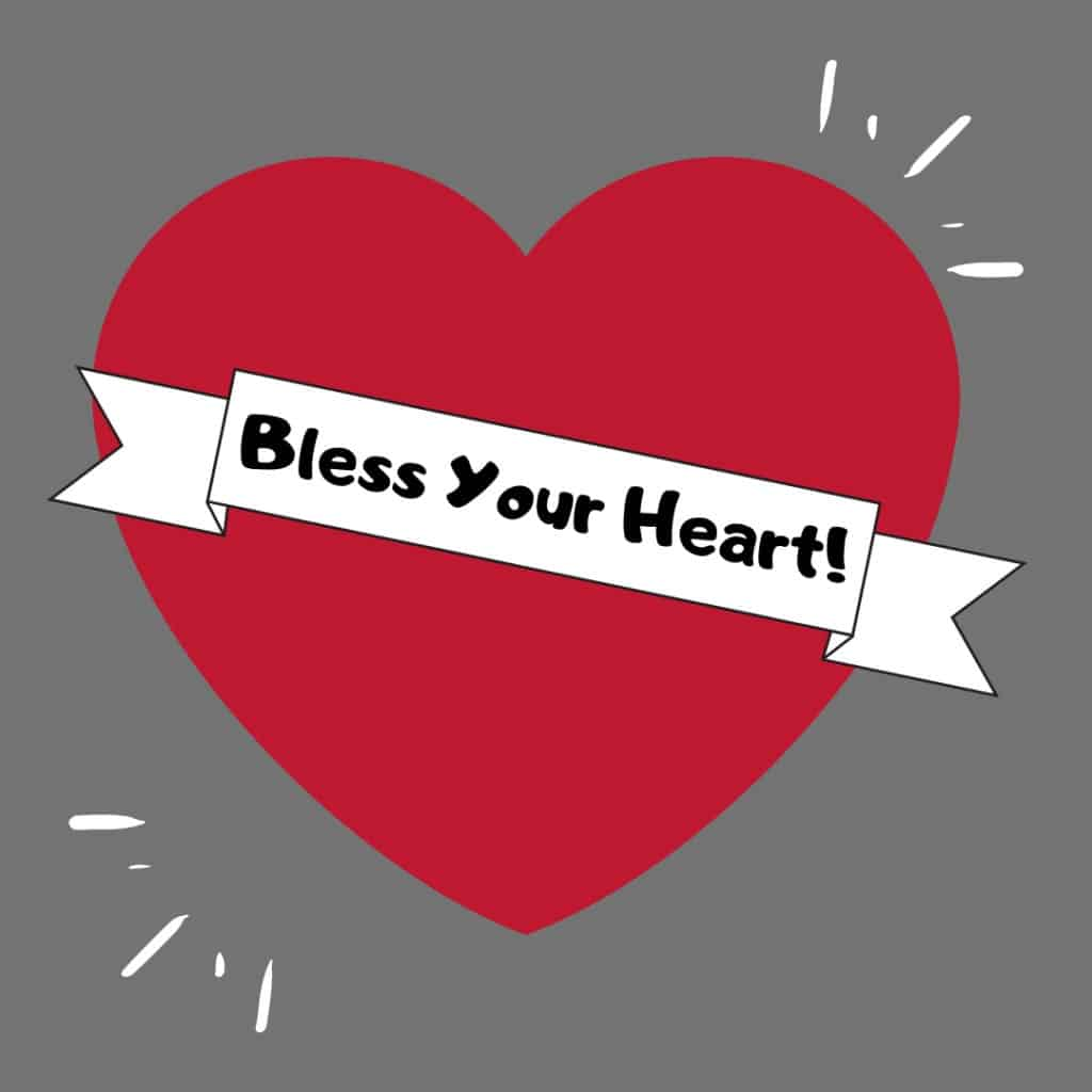 "Picture of a heart with a banner and the southern saying, ""Bless Your Heart!"""