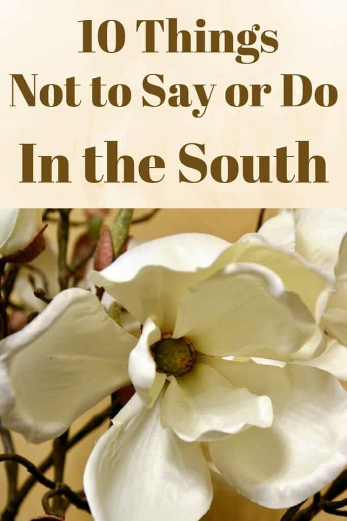 10 things not to say or do in the South.
