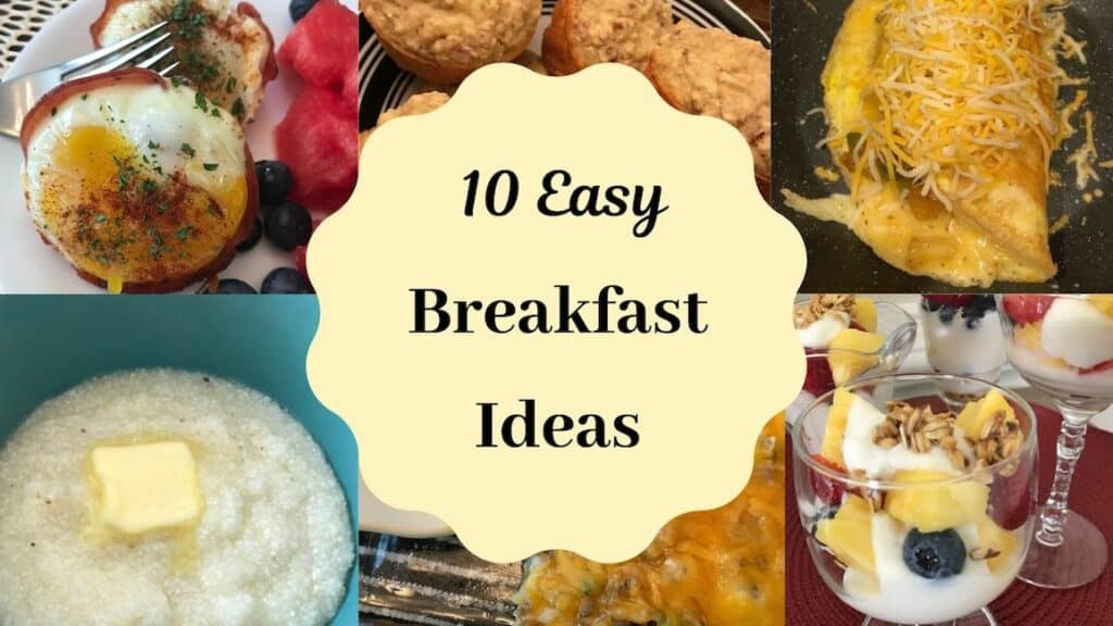 10 easy breakfast ideas with egg cups, muffins, omelet, grits, Tater Tot casserole, and parfait