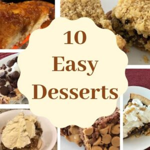 10 easy desserts including pie, cobbler, cake, and dessert bars