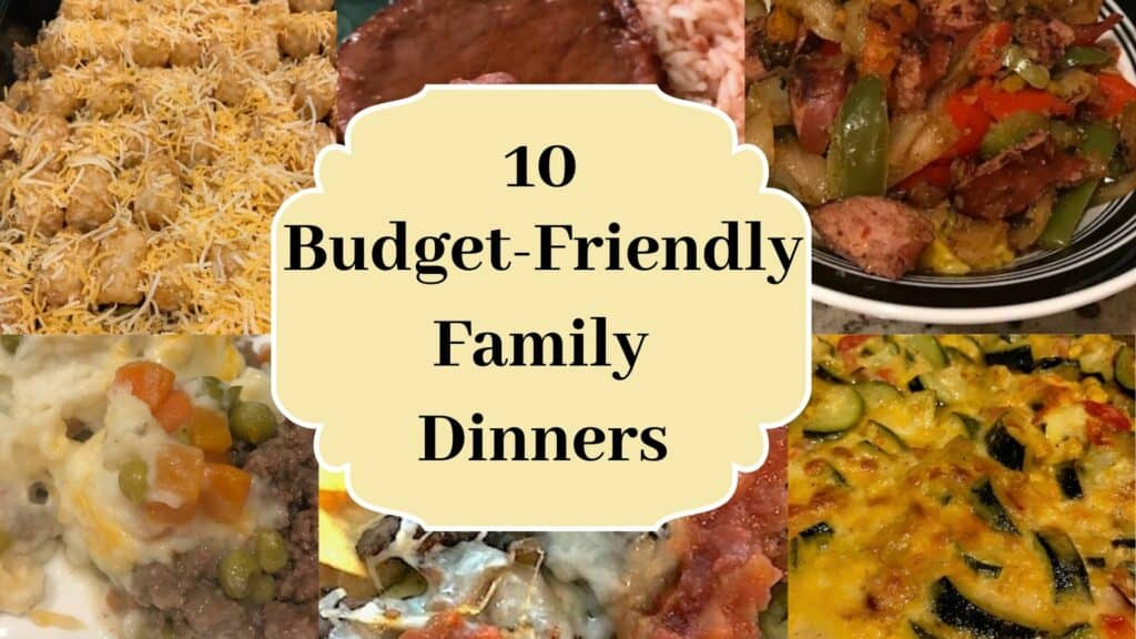 Some of the 10 budget-friendly family dinners including Tater Tot casserole, sausage and peppers, and cheesy zucchini ham bake