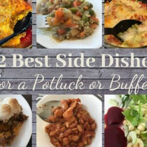 6 of the 12 best side dishes for a potluck or buffet