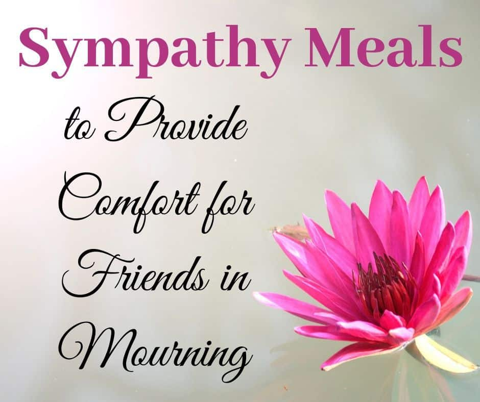 Sympathy meal ideas - comfort for friends in mourning