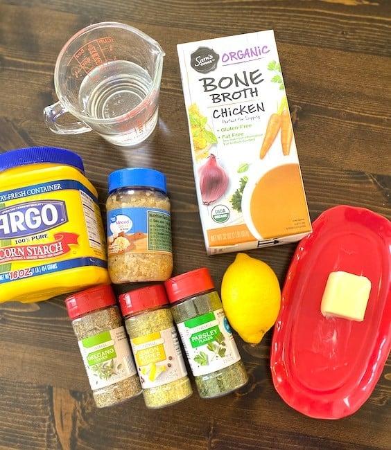 chicken broth, water, cornstarch, minced garlic, oregano, lemon pepper, parsley, lemon, and butter