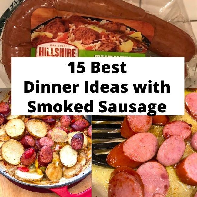 smoked sausage, potatoes and sausage, and sliced smoked sausage
